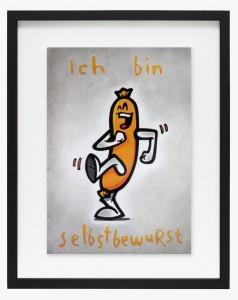 Mein Lieber Prost Original Drawing Series Keep Berlin Weird Shop Prostie DinA3 Selbstbewusst ich bin selbstbewurst wurst